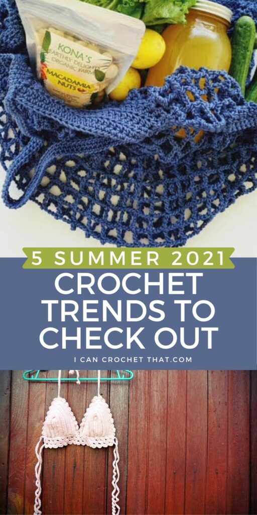 5 of the hottest crochet trends for summer 2021