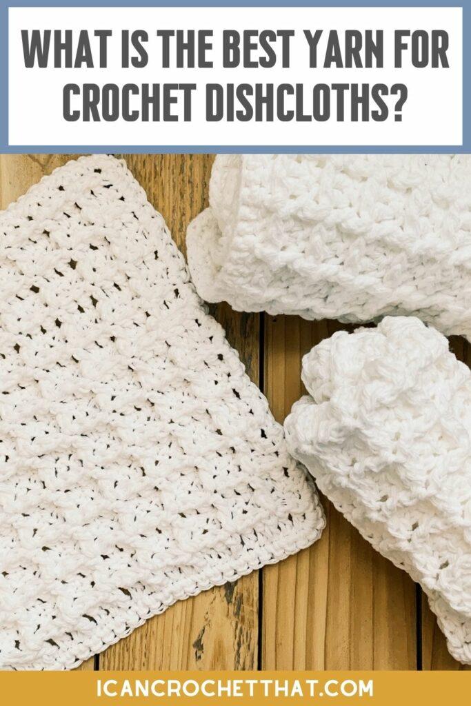 best yarn for crochet dishcloths